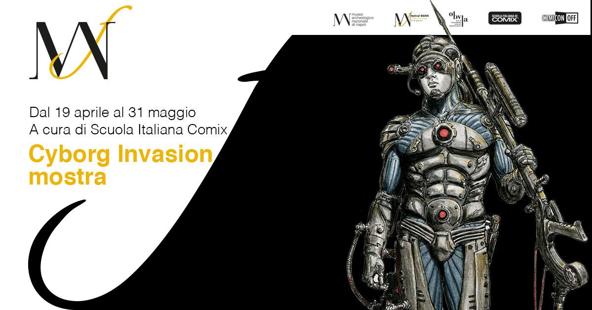 http://www.museoarcheologiconapoli.it/it/2017/04/cyborg-invasion-dal-19-aprile-al-31-maggio-2017/